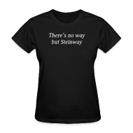 Women's T-Shirts ~ Women's Standard Weight T-Shirt ~ There's No Way...
