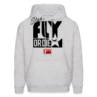 Hoodies ~ Men's Hooded Sweatshirt ~ Stay Fly or Die (Hoodie)