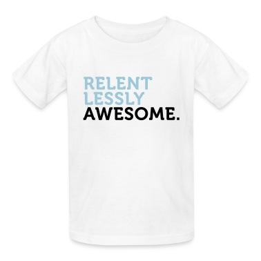 Relentlessly Awesome 2 (2c) Kids' Shirts
