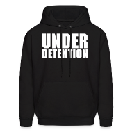 Hoodies ~ Men's Hooded Sweatshirt ~ Under Detention Hooded Sweatshirt