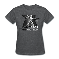 Women's T-Shirts ~ Women's Standard Weight T-Shirt ~ Can't Stop This Motion