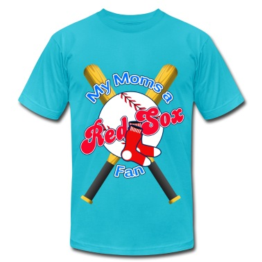 My Moms a Red Sox Fan Edit T-Shirts