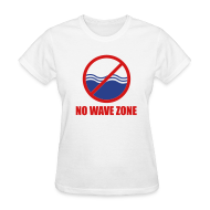 Women's T-Shirts ~ Women's Standard Weight T-Shirt ~ Women's No Wave Zone T-Shirt