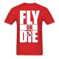 T-Shirts ~ Men's Standard Weight T-Shirt ~ Fly or Die