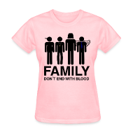 Women's T-Shirts ~ Women's Standard Weight T-Shirt ~ Family Don't End With Blood