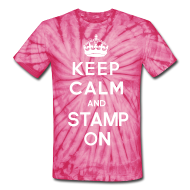 T-Shirts ~ Unisex Tie Dye T-Shirt ~ Keep calm and stamp on tie dye