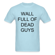 T-Shirts ~ Men's Standard Weight T-Shirt ~ Jeremy's Wall Full of Dead Guys shirt