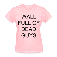 Women's T-Shirts ~ Women's T-Shirt ~ Jeremy's Wall Full of Dead Guys shirt (ladies)