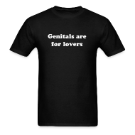 T-Shirts ~ Men's T-Shirt ~ Genitals Are For Lovers