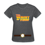Women's T-Shirts ~ Women's Standard Weight T-Shirt ~ The Waist of Time!