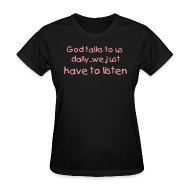 Women's T-Shirts ~ Women's Standard Weight T-Shirt ~ Listen To God