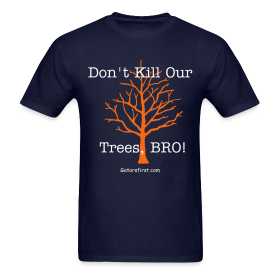 Don't Kill Our Trees Bro ~ 351