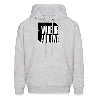 wake up and live Hoodies