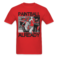 T-Shirts ~ Men's Standard Weight T-Shirt ~ Mens Tee : Paintball Already