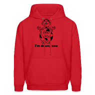 Hoodies ~ Men's Hooded Sweatshirt ~ Mens Hoodie : I'm Down