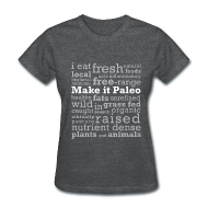 Women's T-Shirts ~ Women's T-Shirt ~ Make it Paleo