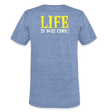 LIFE IS WAY COOL T-Shirts