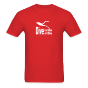 Dive is life dive or die T-Shirts