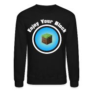 Long Sleeve Shirts ~ Men's Crewneck Sweatshirt ~ Enjoy Your Block - Men's Sweatshirt