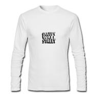 Long Sleeve Shirts ~ Men's Long Sleeve T-Shirt by American Apparel ~ * Occupy Wall Street * (beveled)