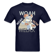 T-Shirts ~ Men's Standard Weight T-Shirt ~ DALE Woah Woah Now Welax! Men