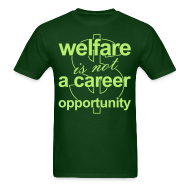 T-Shirts ~ Men's Standard Weight T-Shirt ~ Welfare is not a Career Opportunity - Men's T