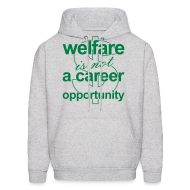 Hoodies ~ Men's Hooded Sweatshirt ~ Welfare is not a Career Opportunity - Men's Hoodie