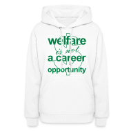 Hoodies ~ Women's Hooded Sweatshirt ~ Welfare is not a Career Opportunity - Women's Hoodie