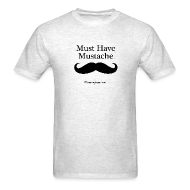 T-Shirts ~ Men's Standard Weight T-Shirt ~ Must Have Mustache - MOVEMBER SPECIAL!
