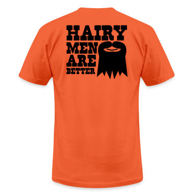 HAIRY MEN ARE BETTER T-Shirts