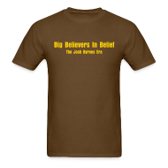 T-Shirts ~ Men's T-Shirt ~ Big Believers In Belief
