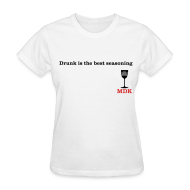 Women's T-Shirts ~ Women's Standard Weight T-Shirt ~ Drunk is the Best Seasoning