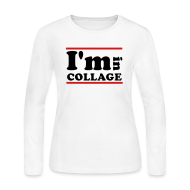 Long Sleeve Shirts ~ Women's Long Sleeve Jersey T-Shirt ~ I'm In Collage
