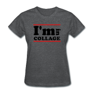 Women's T-Shirts ~ Women's Standard Weight T-Shirt ~ I'm In Collage