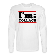 Long Sleeve Shirts ~ Men's Long Sleeve T-Shirt ~ I'm In Collage