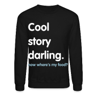 Long Sleeve Shirts ~ Men's Crewneck Sweatshirt ~ cool story darling