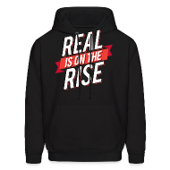 Hoodies ~ Men's Hooded Sweatshirt ~ Real Is On The Rise