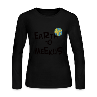 Long Sleeve Shirts ~ Women's Long Sleeve Jersey T-Shirt ~ Earth to.... (Long Sleeve)