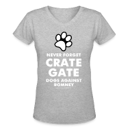 Women's T-Shirts ~ Women's V-Neck T-Shirt ~ Official Dogs Against Romney Never Forget Crate Gate Women's V-neck Tee