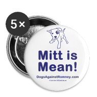 Buttons ~ Large Buttons ~ Official Dogs Against Romney Mitt is Mean Buttons (5 pack)