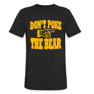T-Shirts ~ Unisex Tri-Blend T-Shirt by American Apparel ~ Don't Poke the Bear