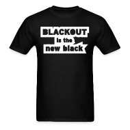 T-Shirts ~ Men's T-Shirt ~ Blackout is the New Black