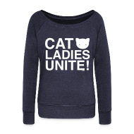 Long Sleeve Shirts ~ Womens Wideneck Sweatshirt ~ Cat Ladies Unite!