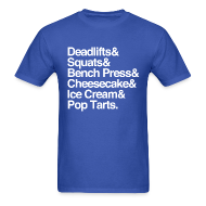 T-Shirts ~ Men's Standard Weight T-Shirt ~ Deadlifts & Squats & Bench Press & Cheesecake & Ice Cream & Pop Tarts