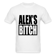 T-Shirts ~ Men's Standard Weight T-Shirt ~ Alex's Bitch - WhiteT Men's