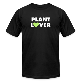 Plant Lover - Unisex ~ 316