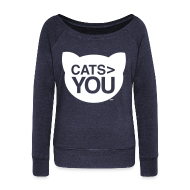Long Sleeve Shirts ~ Womens Wideneck Sweatshirt ~ Cats  You