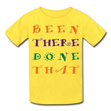 been_there_done_that3 Kids' Shirts