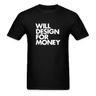 T-Shirts ~ Men's Standard Weight T-Shirt ~ WILL DESIGN FOR MONEY