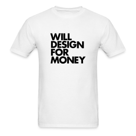 WILL DESIGN FOR MONEY ~ 351